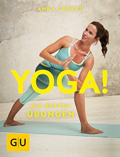 Yoga! Die besten Übungen (GU Einzeltitel Gesundheit/Alternativheilkunde)