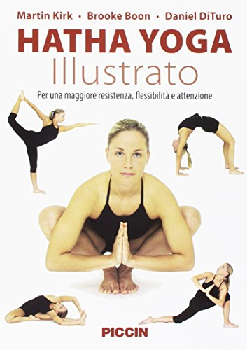 Hatha yoga illustrato. Per una maggiore resistenza, flessibilità e attenzione. Ediz. illustrata