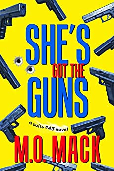She's Got the Guns (The Suite #45 Series Book 1) by [M.O.  Mack ]