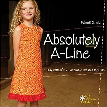 Absolutely A-Line  1 Easy Pattern = 26 Adorable Dresses for Girls