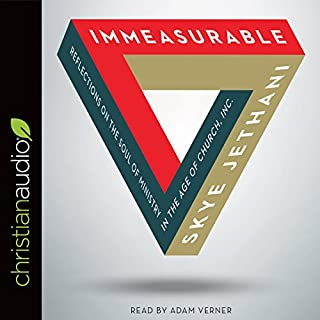 Immeasurable     Reflections on the Soul of Ministry in the Age of Church, Inc.              Written by:                                                                                                                                 Skye Jethani                               Narrated by:                                                                                                                                 Adam Verner                      Length: 4 hrs and 49 mins     2 ratings     Overall 5.0