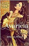 La Avaricia : Romance Histórico