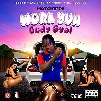 Work Yuh Body Gyal