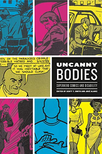 Uncanny Bodies: Superhero Comics and Disability (Graphic Medicine)
