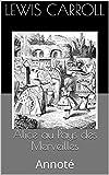 Alice au Pays des Merveilles - Annoté - Format Kindle - 1,74 €