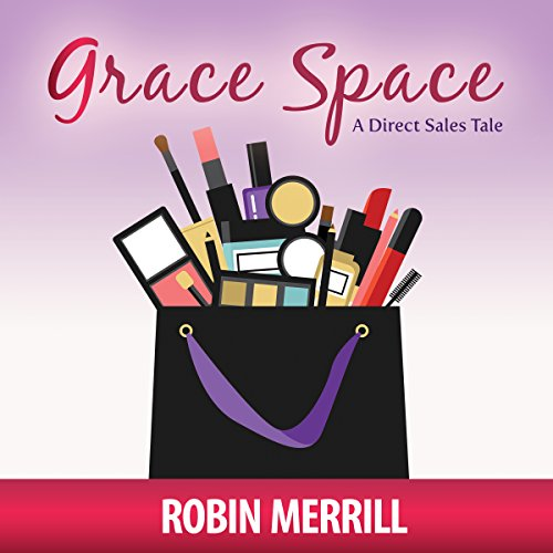 Grace Space: A Direct Sales Tale audiobook cover art