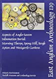 By Penn, Kenneth EAA 119: Aspects of Anglo-Saxon Inhumation Burial: Morning Thorpe, Spong Hill, Bergh Apton and Westgarth Gardens (East Anglian Archaeology Monograph) Paperback - December 2007