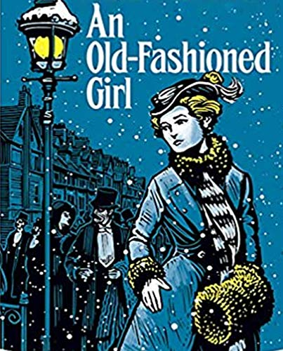 illustrations An Old Fashioned Girl: Foreign classics must read (English Edition)