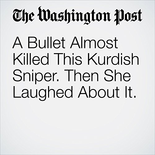 A Bullet Almost Killed This Kurdish Sniper. Then She Laughed About It. copertina
