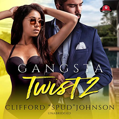 Gangsta Twist 2                   By:                                                                                                                                 Clifford