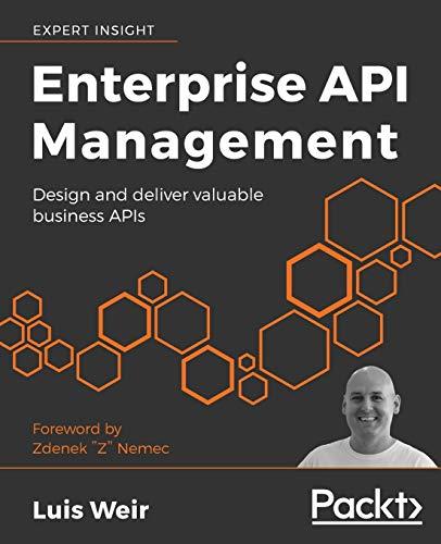 Enterprise API Management: Design and deliver valuable business APIs