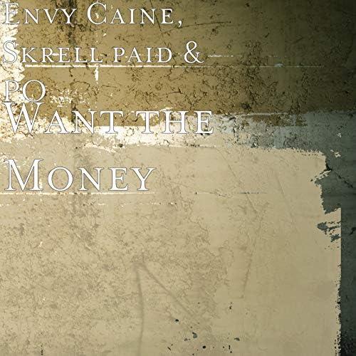 ENVY CAINE, Skrell Paid & Po