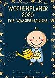 Wochenplaner 2020 für Wassermänner: Sternzeichen Terminplaner | Kalender für Wassermann-Geborene | A4 | 1 Woche auf 2 Seiten | viel Platz für Skizzen, Termine, Aufgaben, Notizen