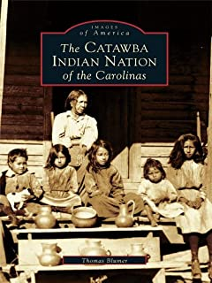 The Catawba Indian Nation of the Carolinas (Images of America)