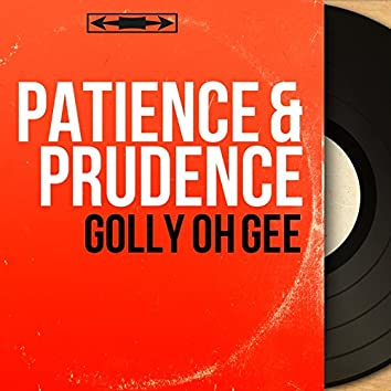 Golly Oh Gee (Mono Version)