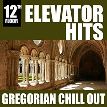 Elevator Hits, 12th Floor: Gregorian Chill Out