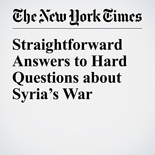 Straightforward Answers to Hard Questions about Syria's War cover art