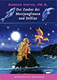 Der Zauber der Meerjungfrauen und Delfine: 44 Orakel Karten - Doreen Virtue