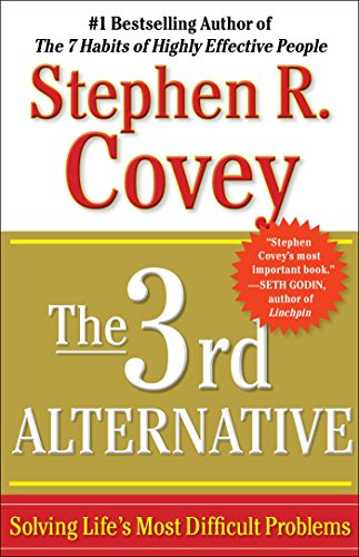 Amazon.com: The 3rd Alternative: Solving Life's Most Difficult Problems  eBook: Covey, Stephen R.: Kindle Store