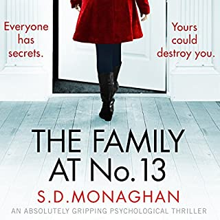 The Family at Number 13                   By:                                                                                                                                 S.D. Monaghan                               Narrated by:                                                                                                                                 Michele Moran                      Length: 10 hrs and 45 mins     21 ratings     Overall 3.9
