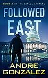 Followed East (Exalls Attacks, Book 2)