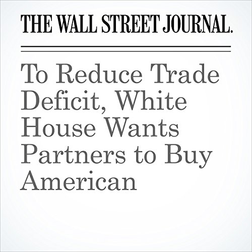 To Reduce Trade Deficit, White House Wants Partners to Buy American copertina