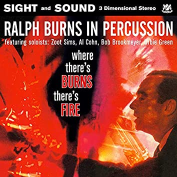 Ralph Burns in Percussion / Where There's Burns, There's Fire