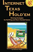 Internet Texas Holdem New Expanded Edition: Winning Strategies for Full-Ring and Short-Handed Games by Hilger, Matthew (2012) Paperback