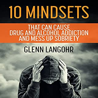 10 Mindsets That Can Cause Drug and Alcohol Addiction and Mess up Sobriety cover art