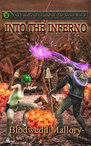 Into the Inferno: An Unofficial Legend of The Secret World (Unofficial Legends of The Secret World Book 4) (English Edition)