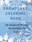 Snowflake Coloring Book: 26 Winter Snowflake Design to Color, Fun For Adult