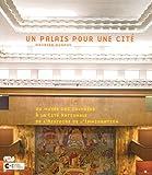Un palais pour une cité - Du musée des Colonies à la Cité Nationale de l'Histoire de l'Immigration