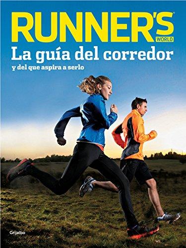 Runner's World (Runner's World): La guía del corredor y del que aspira a serlo