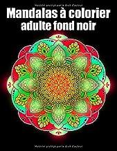Mandalas à colorier adulte fond noir: 60 fleurs Mandala geant sur fond noir ,livre de coloriage de nuit pour adulte anti-s...