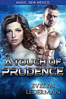 A Touch of Prudence: Magic's Destiny (Magic, New Mexico Book 10) by [Evelyn Lederman]