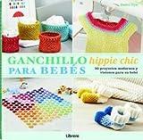 GANCHILLO HIPPIE CHIC PARA BEBES: 30 Proyectos modernos y vistosos...