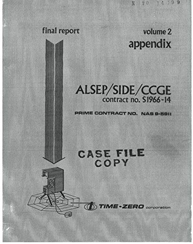 ALSEP/SIDE/CCGE /Apollo Lunar Surface Experiments Package/Suprathermal Ion Detector Experiment/Cold Cathode Gauge Experiment/. Volume 2 - Appendix Final engineering report (English Edition)