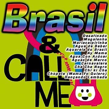 Brasil & Call Me