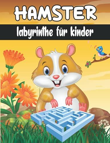 HAMSTER labyrinthe für kinder: 50 Labyrinthe für Kinder, Labyrinth Rätsel Für Kinder Im Alter Von 5-8 Jahren