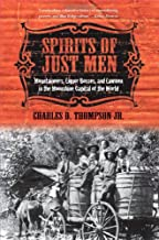 Spirits of Just Men: Mountaineers, Liquor Bosses, and Lawmen in the Moonshine Capital of the World