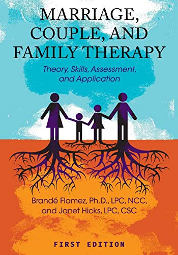 Compare Textbook Prices for Marriage, Couple, and Family Therapy: Theory, Skills, Assessment, and Application  ISBN 9781516510351 by Flamez, Brandé,Hicks, Janet