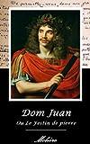 Dom Juan Ou Le Festin de pierre. (Annoté) - Format Kindle - 0,99 €