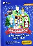 Weihnachten in Deutschland, Europa und der Welt: Kreative fächerübergreifende Materialien zu Weihnachtsbräuchen hier und anderswo (1. bis 4. Klasse)
