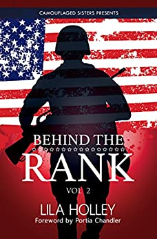 Behind the Rank, Volume 2 (Camouflaged Sisters) by [Lila Holley]