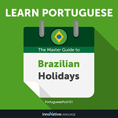 Learn Portuguese: The Master Guide to Brazilian Holidays for Beginners  By  cover art