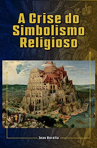 A Crise do Simbolismo Religioso