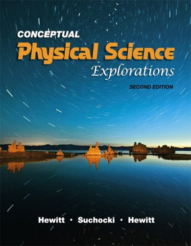 Compare Textbook Prices for Conceptual Physical Science Explorations 2 Edition ISBN 9780321567918 by Hewitt, Paul,Suchocki, John,Hewitt, Leslie