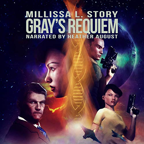 Gray's Requiem Audiobook By Milissa L. Story cover art