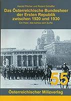 Das Oesterreichische Bundesheer der Ersten Republik zwischen 1920 und 1930: Ein Heer, das keines sein durfte