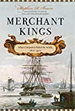Merchant Kings When Companies Ruled the World.